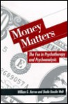 Money Matters: The Fee in Psychotherapy and Psychoanalysis - William G. Herron, Sheila Rouslin Welt
