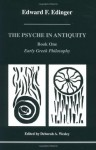 The Psyche in Antiquity, Book One: Early Greek Philosophy: From Thales to Plotinus - Edward F. Edinger