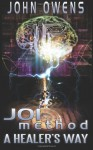 JOImethod Hypnosis: A Healer's Way - John Owens, Jeffrey Kosh