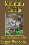 Mountain Gorilla: Laines Beech Mountain Story, Book 3 (Laine's Beech Mountain Story) - Peggy Poe Stern