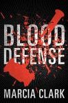 Blood Defense (Samantha Brinkman Book 1) - Marcia Clark