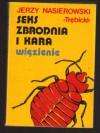 Seks, zbrodnia i kara. Więzienie - Jerzy Nasierowski