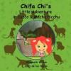 Chifa Chi's Little Adventure in Cuzco & Machu Picchu - Elizabeth Wilson, Luis De Los Heros