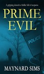 PRIME EVIL a gripping detective thriller full of suspense - MAYNARD SIMS