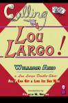 Calling Lou Largo! - William Ard, Fender Tucker, Francis M. Nevins, Gavin L. O'Keefe
