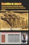 Thesaurus-Dictionary of Sumerian Anunnaki Babylonian Mesopotamian Assyrian Phoenician Aramaic - Maximillien de Lafayette
