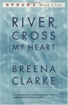 River, Cross My Heart: A Novel (Oprah's Book Club) (Paperback) - Breena Clarke (Author)