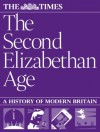 The Second Elizabethan Age: a history of modern Britain - The Times, Ian Brunskill, Joe McLaren
