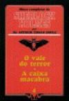O Vale do Terror * A Caixa Macabra - Arthur Conan Doyle