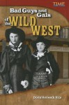 Bad Guys and Gals of the Wild West (Library Bound) - Dona Herweck Rice