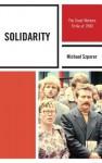Solidarity: The Great Workers Strike of 1980 - Michael M. Szporer, Mark Kramer