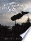 Crows, Pete Rose, UFOs: And Other Pretty Pieces - Marvin E. Mengeling