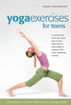 Yoga Exercises for Teens: Developing a Calmer Mind and a Stronger Body - Helen Purperhart, Barbara van Amelsfort, Amina Marix Evans