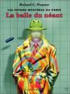 La Balle du néant - Roland C. Wagner