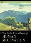 The Oxford Handbook of Human Motivation - Richard M. Ryan