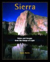 Sierra: Notes and Images from the Range of Light - James Martin