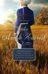 An Amish Harvest: Four Novellas - Beth Wiseman, Amy Clipston, Kathleen Fuller, Vanetta Chapman