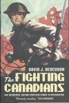 The Fighting Canadians: Our Regimental History from New France to Afghanistan - David J. Bercuson