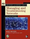 Mike Meyers' CompTIA Network+ Guide to Managing and Troubleshooting Networks [With CDROM] - Mike Meyers