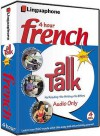 French All Talk Basic Language Course (4 Hour/4 Cds): Learn to Understand French and Speak with Linguaphone Language Programs (All Talk) (All Talk) (All Talk) (All Talk) - John Foley