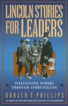 Lincoln Stories for Leaders - Donald T. Phillips