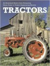 Tractors: An Illustrated History from Pioneering Steam Power to Today's Engineering Marvels - Robert Moorhouse