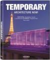 Temporary Architecture Now! - Philip Jodidio