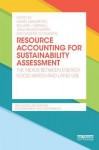 Resource Accounting for Sustainability Assessment: The Nexus Between Energy, Food, Water and Land Use - Mario Giampietro, Richard J Aspinall, Jesus Ramos-Martin, Sandra G F Bukkens