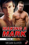 Making A Mark - Megan Slayer