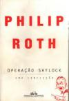 Operação Shylock - Uma confissão - Philip Roth