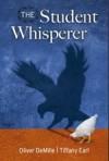 The Student Whisperer: Inspiring Genius - Oliver DeMille, Tiffany Earl, Daniel Ruesch