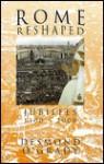 Rome Reshaped - Desmond O'Grady