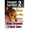 Straight Can Wait 2: Homo for the Holidays - Drake Reynolds, Rusty Saber