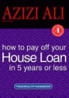 How To Pay Off Your House Loan In 5 Years Or Less - Azizi Ali