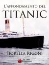 L'affondamento del Titanic - Fiorella Rigoni