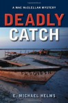 Deadly Catch: A Mac McClellan Mystery (Mac Mcclellan Mysteries) Paperback - November 12, 2013 - E. Michael Helms