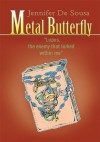 Metal Butterfly: Lupus, the enemy that lurked within me - Jennifer De Sousa