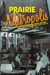 Prairie Metropolis: New Essays on Winnipeg Social History - Esyllt W. Jones, Gerald Freisen, Gerald Friesen