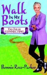 Walk in My Boots - The Joy of Connecting - Bonnie Ross-Parker