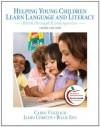 Helping Young Children Learn Language and Literacy: Birth Through Kindergarten (3rd Edition) - Carol Vukelich, James Christie, Billie Jean Enz