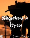 Shadow's Eyes - Sydney Canyon