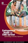 Environmental Health and Child Survival: Epidemiology, Economics, Experiences - World Book Inc