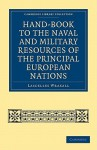 Hand-Book to the Naval and Military Resources of the Principal European Nations - Lascelles Wraxall