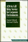 ATM & Cell Relay Service for Corporate Environments - Daniel Minoli