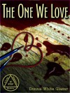 The One We Love - Donna White Glaser