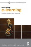 Evaluating E-Learning: Guiding Research and Practice - Rob Phillips, Carmel McNaught, Gregor Kennedy