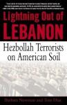 Lightning Out of Lebanon: Hezbollah Terrorists on American Soil - Tom Diaz, Barbara Newman