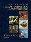Color Atlas of Human Poisoning & Envenomation - Diaz