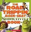 Shrek 2: The Road Trippin' Back-seat Shrek-tivity Book - Laura Dower, Bill Henderson