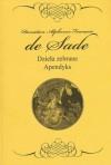 Dzieła zebrane. Apendyks - Marquis de Sade